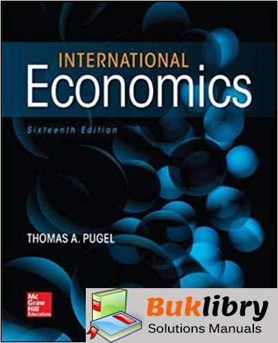 Solutions Manual International Economics 16th Edition by Thomas A. Pugel