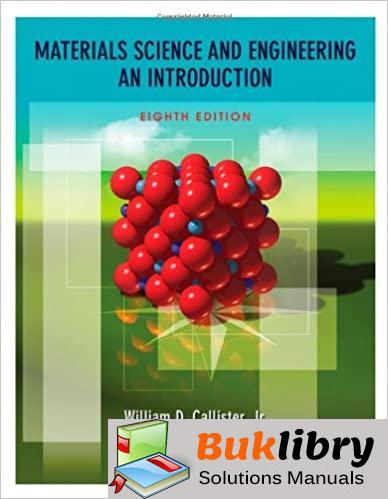 Solutions Manual Materials Science and Engineering, An Introduction 8th edition by Callister & Rethwisch