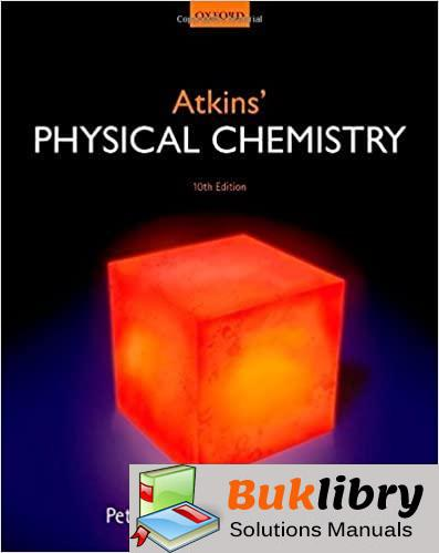 Solutions Manual Physical Chemistry 10th edition by Julio de Paula, Peter Atkins