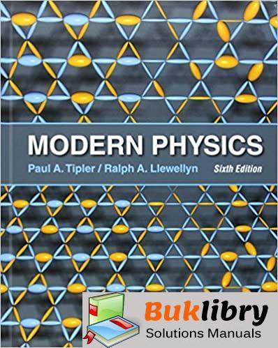 Instructor's Solutions Manual Modern Physics 6th edition by Tipler & Llewellyn