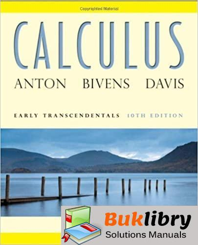 Solutions Manual Calculus- Early Transcendentals 10th edition by Anton, Bivens & Davis