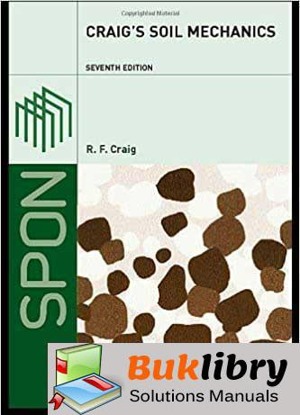 Solutions Manual Craig's Soil Mechanics 7th edition by R.F. Craig