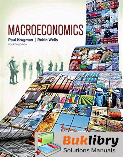 Solutions Manual Macroeconomics 4th Edition by Paul Krugman