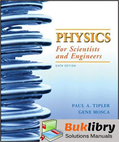 Solutions Manual Physics for Scientists and Engineers 6th edition Tipler & Mosca