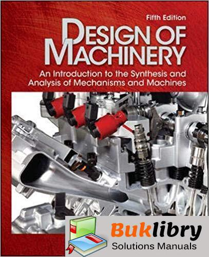 Students Solutions Manual Design of Machinery 5th edition by Robert L. Norton