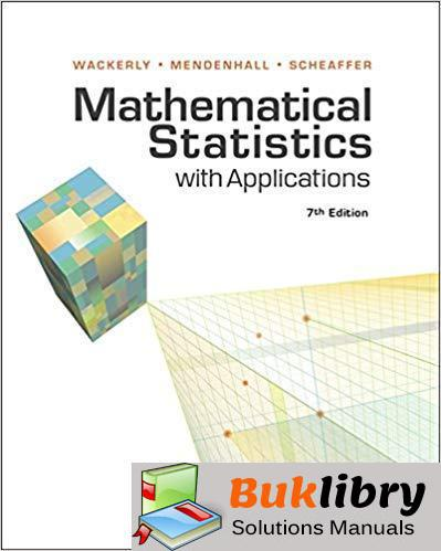 Students Solutions Manual Mathematical Statistics with Applications 7th edition by Dennis Wackerly