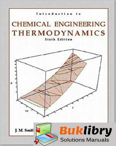 Solutions Manual Introduction to Chemical Engineering Thermodynamics 6th edition by Amitava Joseph M. Smith