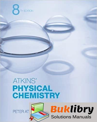 Solutions Manual Physical Chemistry 8th edition by Atkins, Peter, de Paula, Julio