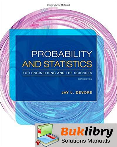 Solutions Manual Probability and Statistics for Engineering and the Sciences 9th edition by Devore & Matt Carlton