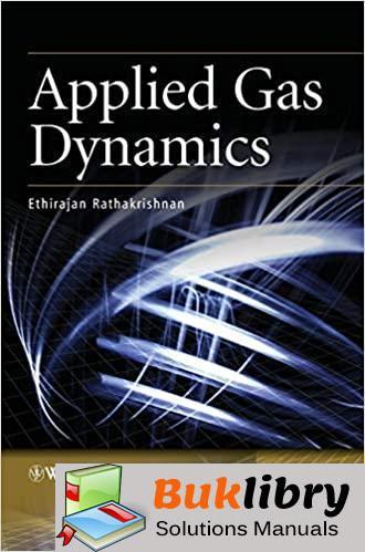 Solutions Manual Applied Gas Dynamics 1st edition by Ethirajan Rathakrishnan