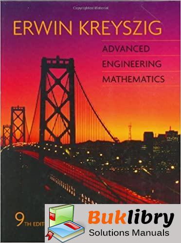 Solutions Manual advanced engineering mathematics 9th edition by ERWIN KREYSZIG