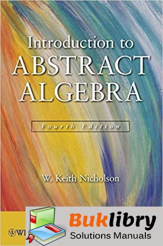 Solutions Manual Introduction to Abstract Algebra 4th edition by W. Keith Nicholson