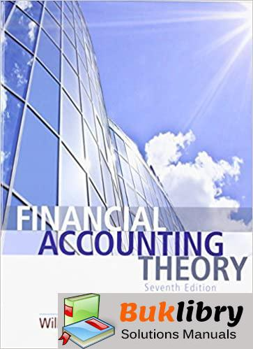 Solutions Manual Financial Accounting Theory 7th edition by StepheWilliam R. Scottn Andrilli & David Hecker