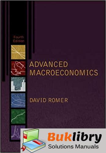 Solutions Manual Advanced Macroeconomics 4th edition by David Romer