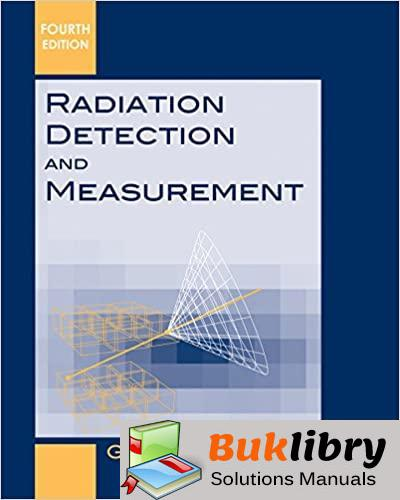 Solutions Manual Radiation Detection and Measurement 4th edition by Glenn F. Knoll