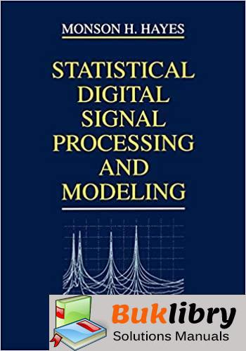 Solutions Manual Statistical Digital Signal Processing Modeling 1st edition by Monson H. Hayes