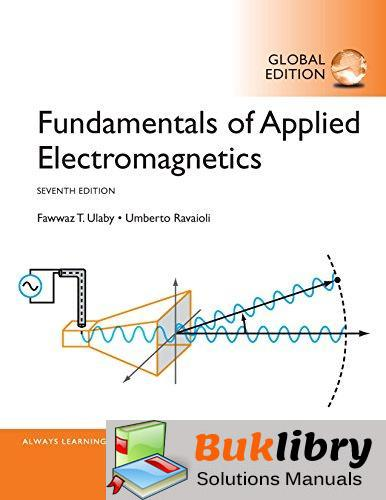 Solutions Manual Fundamentals of Applied Electromagnetics 7th edition by Ulaby , Michielssen ,Ravaioli