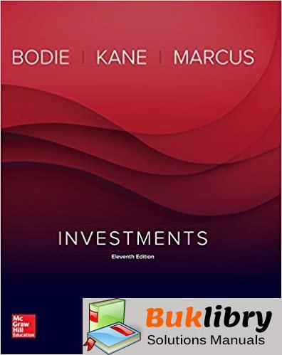 Solutions Manual Investments 11th edition by Zvi Bodie