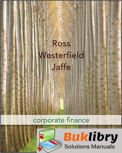 Solutions Manual Corporate Finance 9th edition by Stephen A. Ross , Westerfield, Jeffrey Jaffe