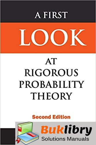 Solutions Manual of A First Look at Rigorous Probability Theory by Rosenthal