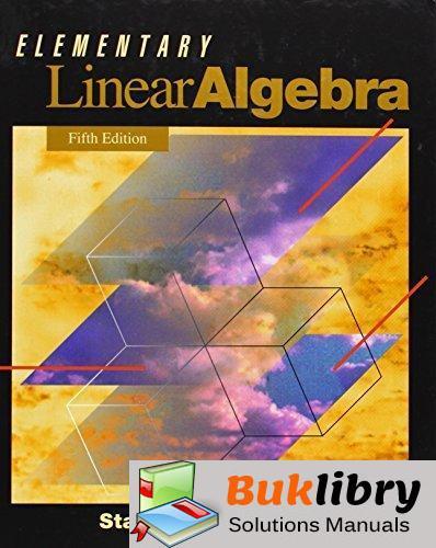 Solutions Manual of Accompany Elementary Linear Algebra by Grossman