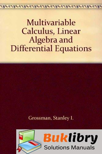 Solutions Manual of Accompany Multivariable Calculus Linear Algebra and Differential Equations by Gerber