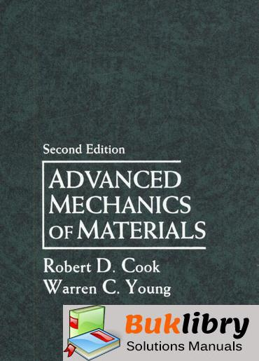 Solutions Manual of Advanced Mechanics of Materials by Cook