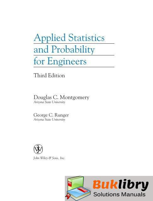 Solutions Manual of Applied Statistics and Probability for Engineers by Montgomery & Runger