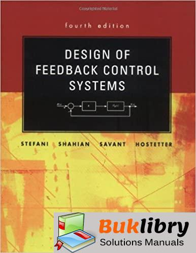 Solutions Manual of Design of Feedback Control Systems by Stefani