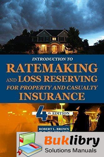 Solutions Manual of Introduction to Ratemaking and Loss Reserving for Property and Casualty Insurance