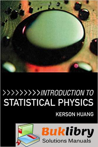 Solutions Manual of Introduction to Statistical Physics by Huang