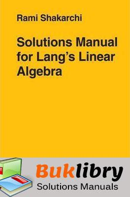 Solutions Manual of Lang's Linear Algebra by Shakarchi