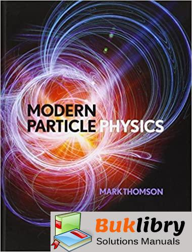 Solutions Manual of Modern Particle Physics by Thomson