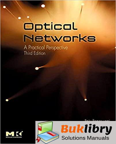 Solutions Manual of Optical Networks: a Practical Perspective by Ramaswami & Sivarajan