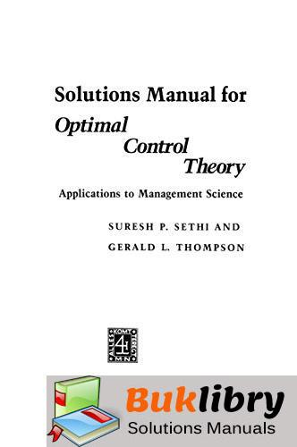 Solutions Manual of Optimal Control Theory: Applications to Management Science by Sethi & Thompson