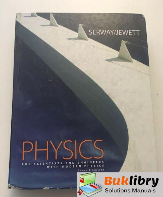 Solutions Manual of Physics for Scientists and Engineers With Modern Physics by Serway & Jewett