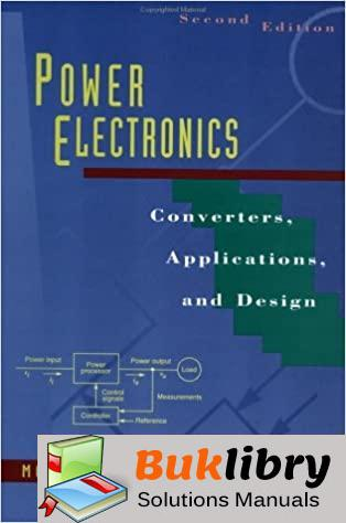 Solutions Manual of Power Electronics: Converters, Applications and Design by Mohan & Undeland