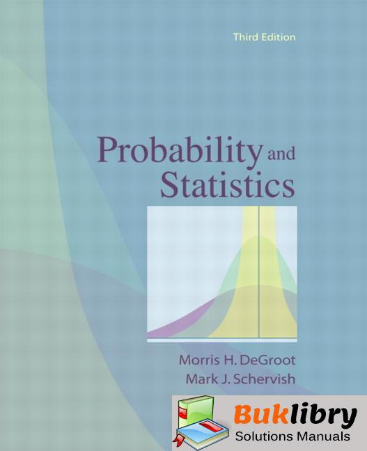 Solutions Manual of Probability and Statistics by DeGroot & Schervish