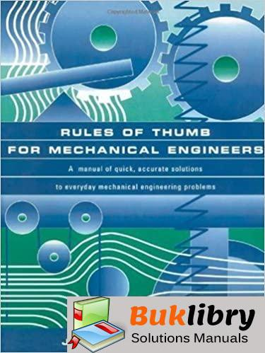Solutions Manual of Rules of Thumb for Mechanical Engineers by Pope & Edward