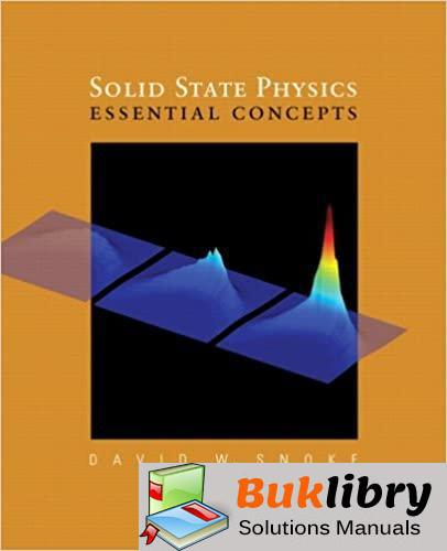 Solutions Manual of Solid State Physics: Essential Concepts by Snoke