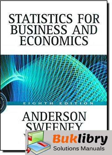 Solutions Manual of Statistics for Business & Economics by Anderson 8th edition