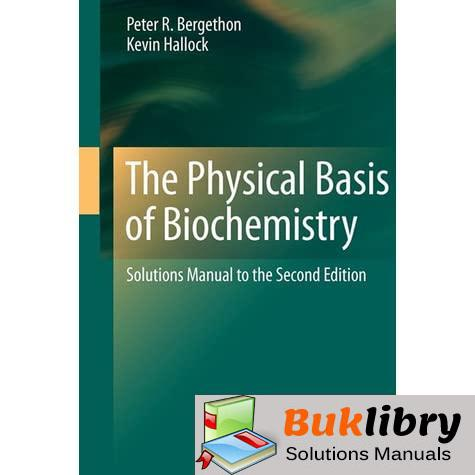 Solutions Manual Of The Physical Basis Of Biochemistry By Bergethon & Hallock