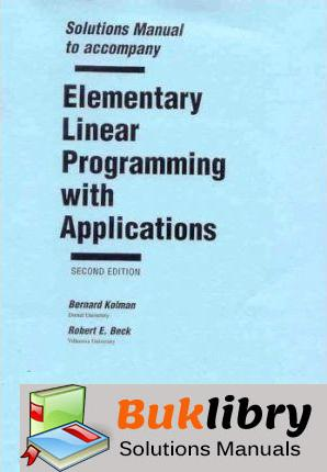 1641 - Solutions Manual of Accompany Elementary Linear Programming With Applications by Kolman 2nd edition