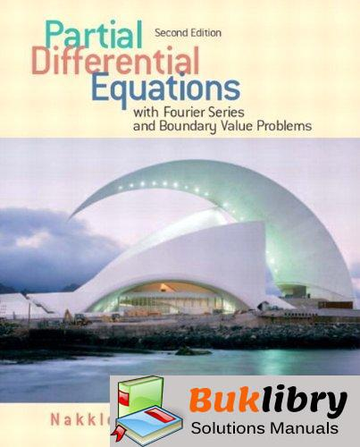 Partial Differential Equations With Fourier Series and Boundary Value Problems by Asmar