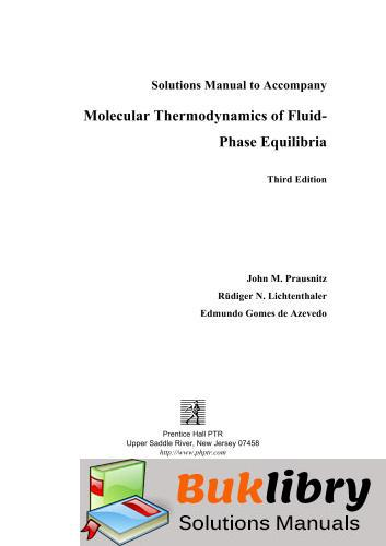 Molecular Thermodynamcs of Fluid Phase Equilibria by Prausnitz & Lichtenthaler