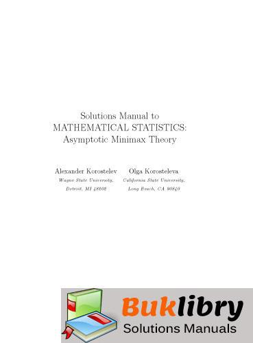 Mathematical Statistics Asymptotic Minimax Theory by Korostelev & Korosteleva